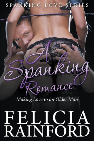 A Spanking Romance: Making Love to an Older Man (Spanking Love Series)