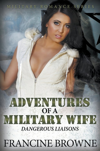 Adventures of a Military Wife: Dangerous Liaisons (Military Romance Series)