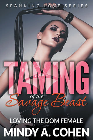 Taming Of the Savage Beast: Loving the Dom Female (Spanking Love Series)