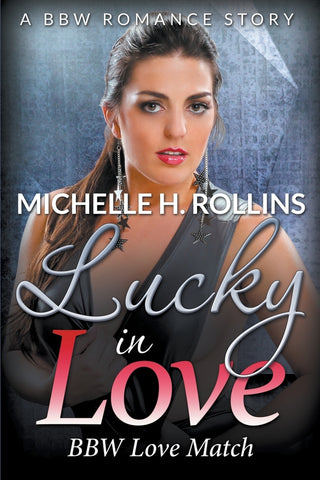 Lucky In Love: BBW Love Match (A BBW Romance Story)