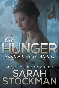 The Hunger: Stuffed By Two Alphas (MFM Threesomes)
