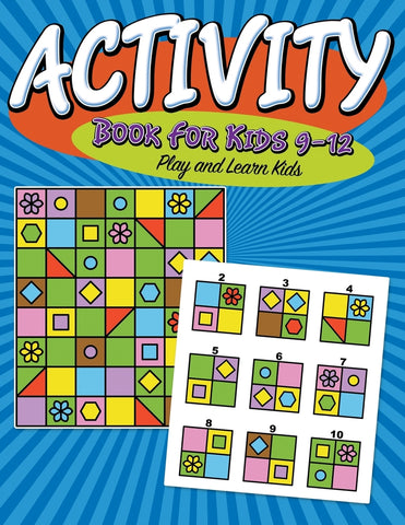 Activity Book For Kids 9-12: Super Fun Edition