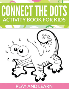 Connect The Dots Activity Book For Kids: Play and Learn
