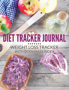 Diet Tracker Journal: Weight Loss Tracker with Body Mass Index