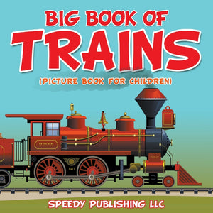 Big Book Of Trains: (Picture Book For Children)