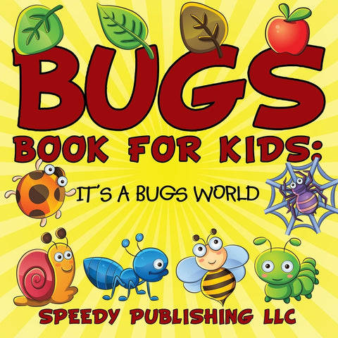 Bugs Book For Kids: Its a Bugs World