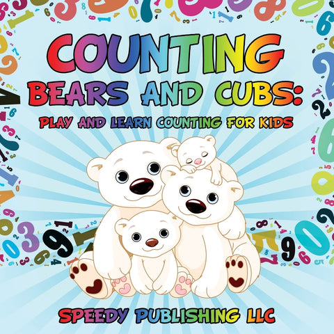 Counting Bears and Cubs: Play and Learn Counting For Kids