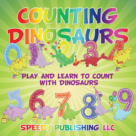 Counting Dinosaurs: Play and Learn to Count with Dinosaurs