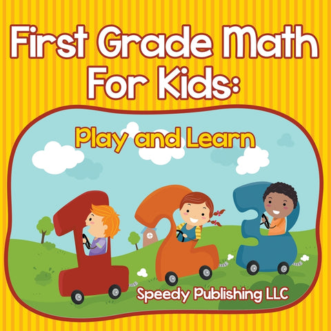 First Grade Math For Kids: Play and Learn