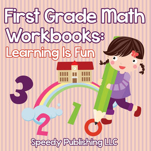 First Grade Math Workbooks: Learning Is Fun