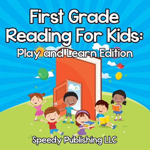 First Grade Reading For Kids: Play and Learn Edition
