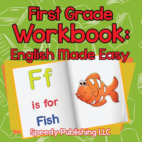 First Grade Workbook: English Made Easy