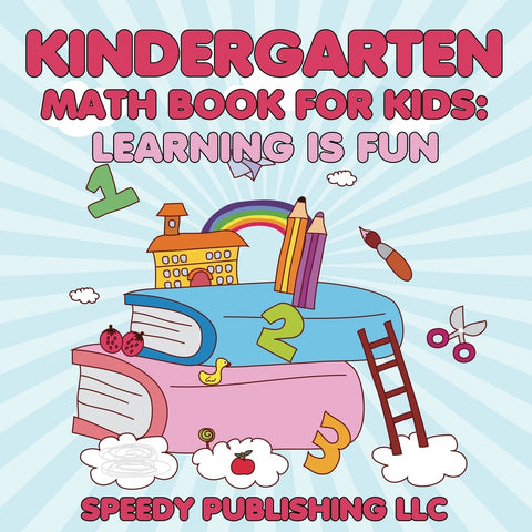 Kindergarten Math Book For Kids: Learning is Fun