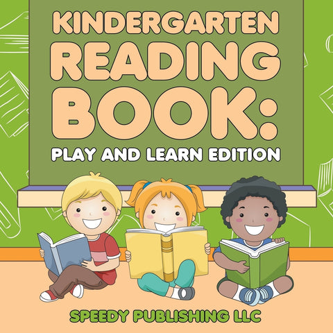 Kindergarten Reading Book: Play and Learn Edition
