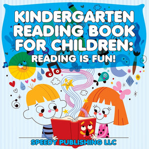 Kindergarten Reading Book For Children: Reading Is Fun!