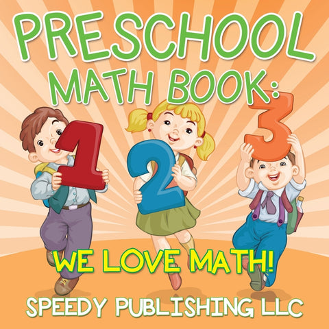 Preschool Math Book: We Love Math!