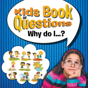 Kids Book of Questions: Why do I...