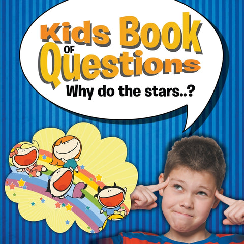 Kids Book of Questions: Why do the stars..
