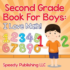 Second Grade Book For Boys: I Love Math!