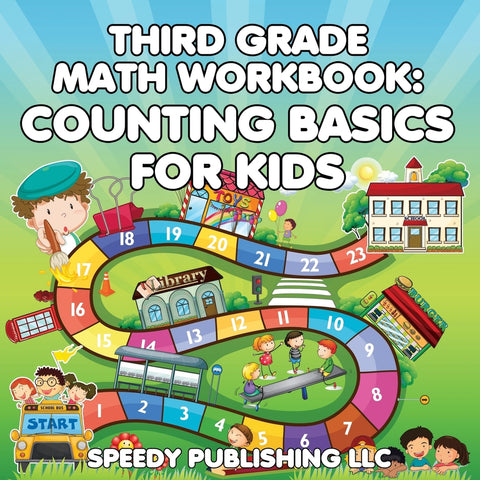 Third Grade Math Workbook: Counting Basics for Kids