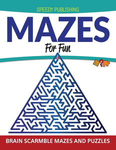 Mazes For Fun: Brain Scarmble Mazes and Puzzles