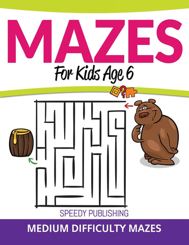Mazes For Kids Age 6: Medium Difficulty Mazes