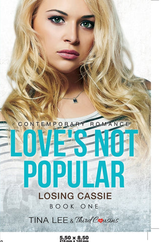 Loves Not Popular - Losing Cassie (Book 1) Contemporary Romance
