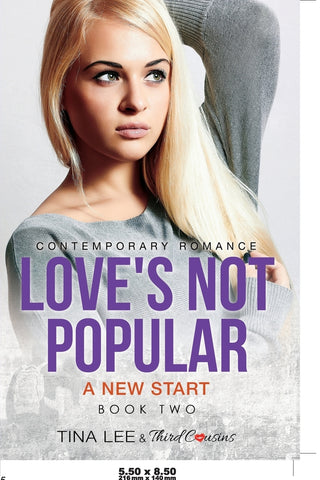 Loves Not Popular - A New Start (Book 2) Contemporary Romance