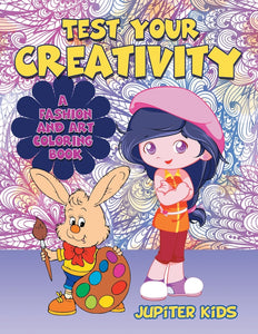 Test Your Creativity (A Fashion and Art coloring book)
