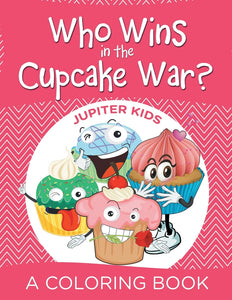Who Wins in the Cupcake War (A Coloring Book)
