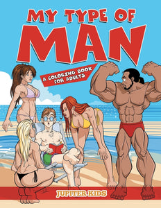 My Type of Man (A Coloring Book for Adults)