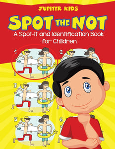 Spot the Not (A Spot-It and Identification Book for Children)