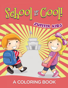 School is Cool! (A Coloring Book)