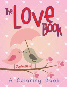 The Love Book (A Coloring Book)