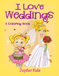 I Love Weddings (A Coloring Book)