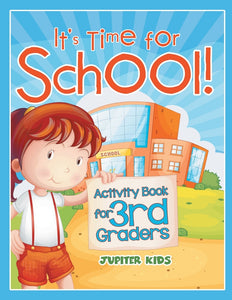 Its Time for School! (Activity Book for 3rd Graders)