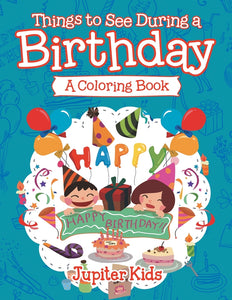 Things to See During a Birthday (A Coloring Book)