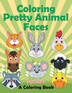 Coloring Pretty Animal Faces (A Coloring Book)