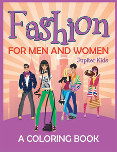 Fashion for Men and Women (A Coloring Book)