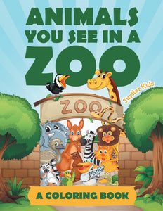 Animals You See in a Zoo (A Coloring Book)