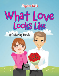 What Love Looks Like (A Coloring Book)