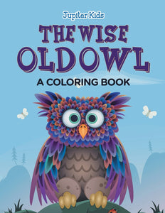 The Wise Old Owl (A Coloring Book)