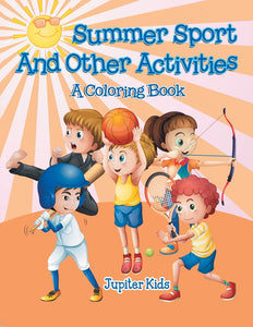 Summer Sports and Other Activities (A Coloring Book)