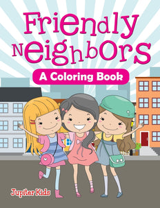 Friendly Neighbors (A Coloring Book)