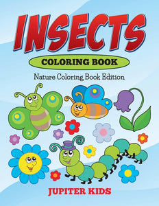 Insects Coloring Book: Nature Coloring Book Edition