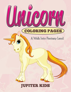 Unicorn Coloring Pages: A Walk Into Fantasy Land