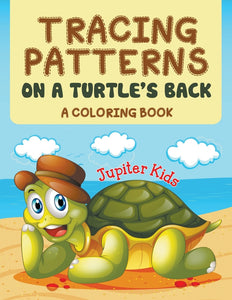 Tracing Patterns on a Turtles Back (A Coloring Book)
