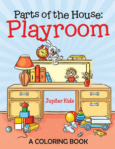Parts of the House: Playroom (A Coloring Book)