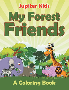 My Forest Friends (A Coloring Book)