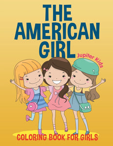 The American Girl: Coloring Book for Girls